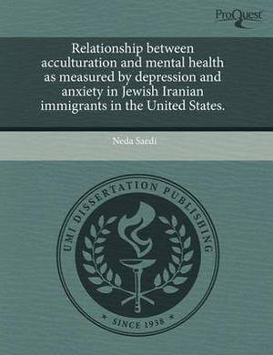 Relationship Between Acculturation and Mental Health as Measured by Depression and Anxiety in Jewish Iranian Immigrants in the United States