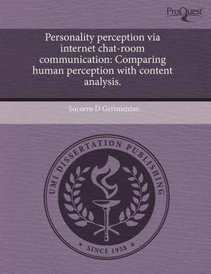 Personality Perception Via Internet Chat-Room Communication: Comparing Human Perception with Content Analysis