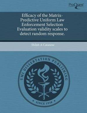 Efficacy of the Matrix-Predictive Uniform Law Enforcement Selection Evaluation Validity Scales to Detect Random Response