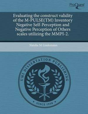 Evaluating the Construct Validity of the M-Pulse(tm) Inventory Negative Self-Perception and Negative Perception of Others Scales Utilizing the MMPI-2