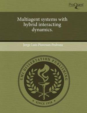 Multiagent Systems with Hybrid Interacting Dynamics