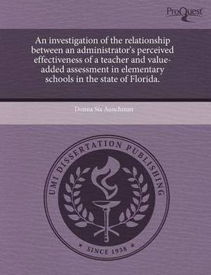 An Investigation of the Relationship Between an Administrator's Perceived Effectiveness of a Teacher and Value-Added Assessment in Elementary Schools