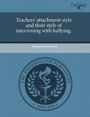 Teachers' Attachment Style and Their Style of Intervening with Bullying