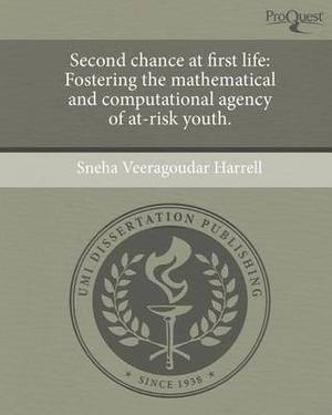 Second Chance at First Life: Fostering the Mathematical and Computational Agency of At-Risk Youth