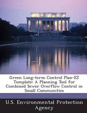 Green Long-Term Control Plan-EZ Template: A Planning Tool for Combined Sewer Overflow Control in Small Communities