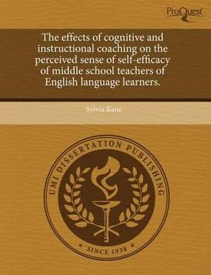 The Effects of Cognitive and Instructional Coaching on the Perceived Sense of Self-Efficacy of Middle School Teachers of English Language Learners