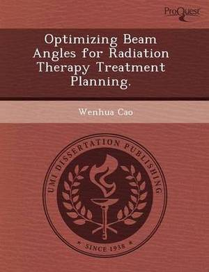 Optimizing Beam Angles for Radiation Therapy Treatment Planning