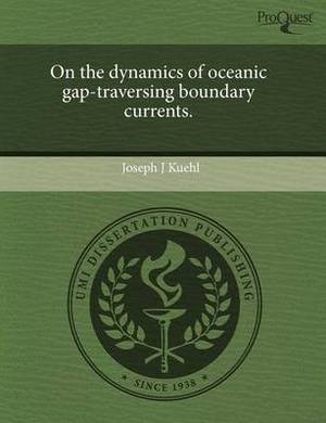 On the Dynamics of Oceanic Gap-Traversing Boundary Currents