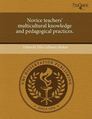 Novice Teachers' Multicultural Knowledge and Pedagogical Practices