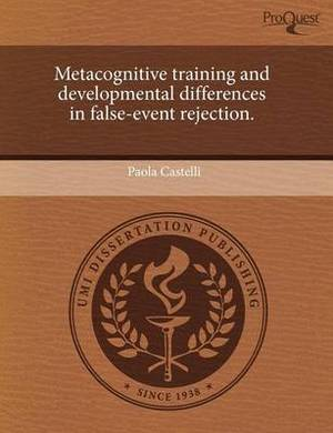 Metacognitive Training and Developmental Differences in False-Event Rejection