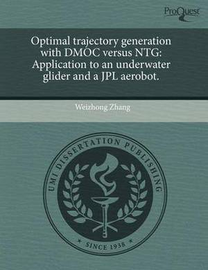 Optimal Trajectory Generation with Dmoc Versus Ntg: Application to an Underwater Glider and a Jpl Aerobot
