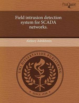 Field Intrusion Detection System for Scada Networks