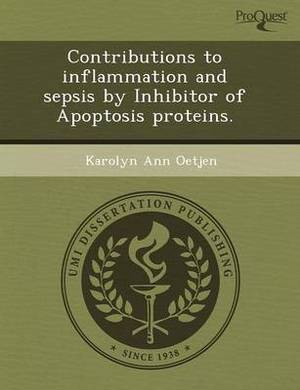 Contributions to Inflammation and Sepsis by Inhibitor of Apoptosis Proteins