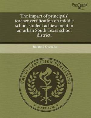 The Impact of Principals' Teacher Certification on Middle School Student Achievement in an Urban South Texas School District