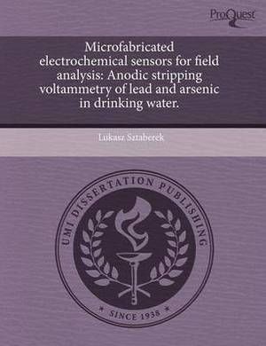 Microfabricated Electrochemical Sensors for Field Analysis: Anodic Stripping Voltammetry of Lead and Arsenic in Drinking Water