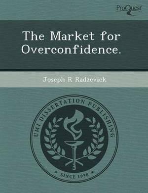 The Market for Overconfidence