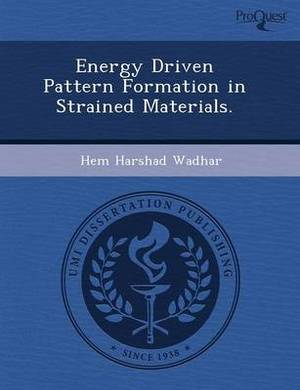 Energy Driven Pattern Formation in Strained Materials
