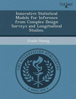 Innovative Statistical Models for Inference from Complex Design Surveys and Longitudinal Studies