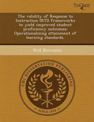 The Validity of Response to Instruction (Rti) Frameworks to Yield Improved Student Proficiency Outcomes: Operationalizing Attainment of Learning Stand