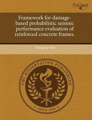 Framework for Damage-Based Probabilistic Seismic Performance Evaluation of Reinforced Concrete Frames