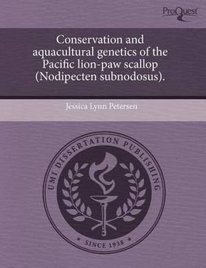Conservation and Aquacultural Genetics of the Pacific Lion-Paw Scallop (Nodipecten Subnodosus)