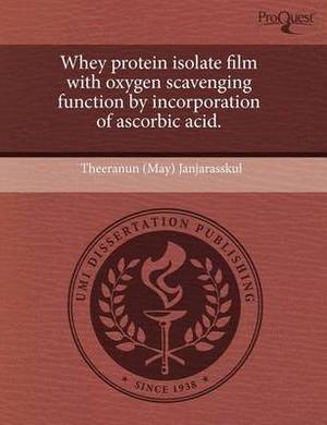 Whey Protein Isolate Film with Oxygen Scavenging Function by Incorporation of Ascorbic Acid