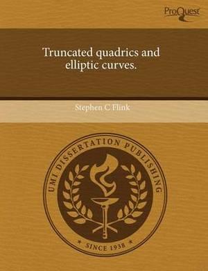 Truncated Quadrics and Elliptic Curves