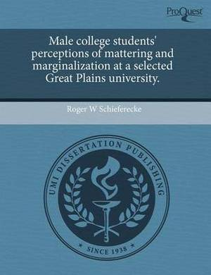 Male College Students' Perceptions of Mattering and Marginalization at a Selected Great Plains University