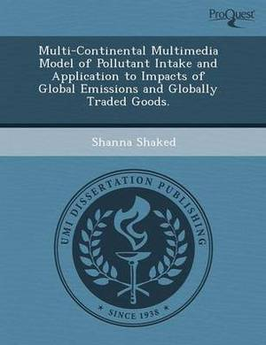Multi-Continental Multimedia Model of Pollutant Intake and Application to Impacts of Global Emissions and Globally Traded Goods