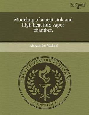Modeling of a Heat Sink and High Heat Flux Vapor Chamber