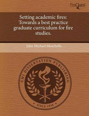 Setting Academic Fires: Towards a Best Practice Graduate Curriculum for Fire Studies