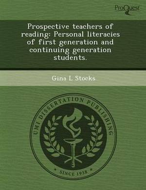 Prospective Teachers of Reading: Personal Literacies of First Generation and Continuing Generation Students