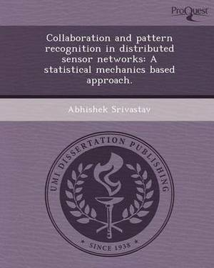 Collaboration and Pattern Recognition in Distributed Sensor Networks: A Statistical Mechanics Based Approach