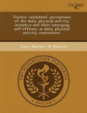 Teacher Candidates' Perceptions of the Daily Physical Activity Initiative and Their Emerging Self-Efficacy as Daily Physical Activity Instructors