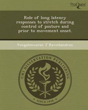 Role of Long Latency Responses to Stretch During Control of Posture and Prior to Movement Onset