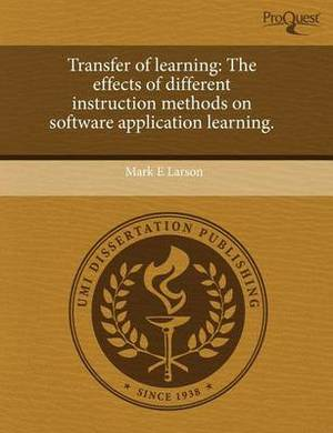 Transfer of Learning: The Effects of Different Instruction Methods on Software Application Learning