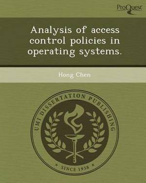 Analysis of Access Control Policies in Operating Systems