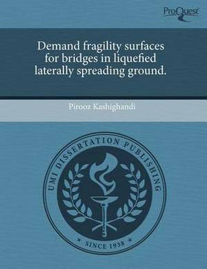 Demand Fragility Surfaces for Bridges in Liquefied Laterally Spreading Ground