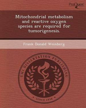 Mitochondrial Metabolism and Reactive Oxygen Species Are Required for Tumorigenesis