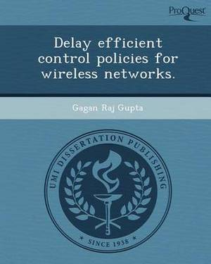 Delay Efficient Control Policies for Wireless Networks