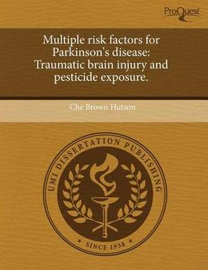 Multiple Risk Factors for Parkinson's Disease: Traumatic Brain Injury and Pesticide Exposure