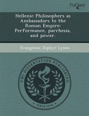 Hellenic Philosophers as Ambassadors to the Roman Empire: Performance