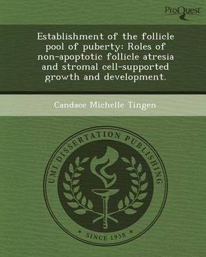 Establishment of the Follicle Pool of Puberty: Roles of Non-Apoptotic Follicle Atresia and Stromal Cell-Supported Growth and Development