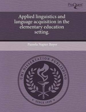 Applied Linguistics and Language Acquisition in the Elementary Education Setting