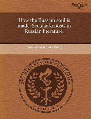 How the Russian Soul Is Made: Secular Kenosis in Russian Literature