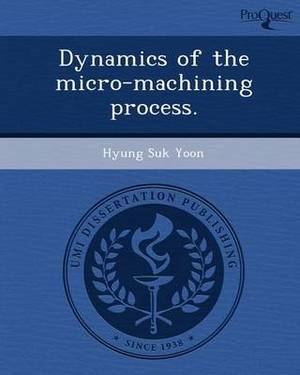 Dynamics of the Micro-Machining Process
