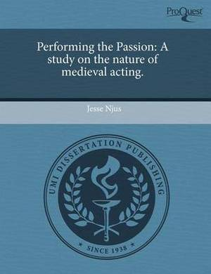 Performing the Passion: A Study on the Nature of Medieval Acting