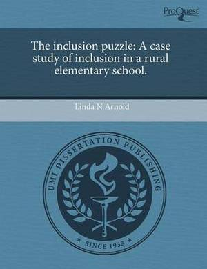 The Inclusion Puzzle: A Case Study of Inclusion in a Rural Elementary School