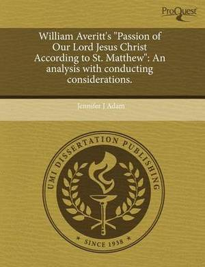 William Averitt's Passion of Our Lord Jesus Christ According to St