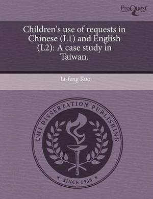 Children's Use of Requests in Chinese (L1) and English (L2): A Case Study in Taiwan